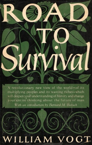 Road to Survival: Empowering Wisdom the Forgotten Book That Shaped the Modern Environmental Movement