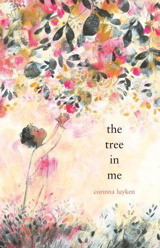 The Tree in Me: A Lyrical Illustrated Meditation on the Root of Our Strength, Creativity, and Connection